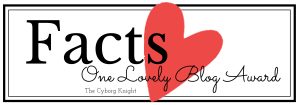 Facts - One Lovely Blog Award