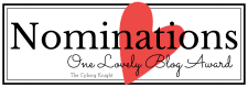 Nominations - One Lovely Blog Award