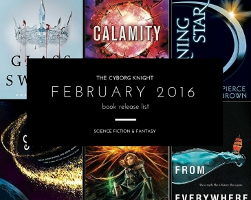The Cyborg Knight - February 2016 SF&F Book Release List