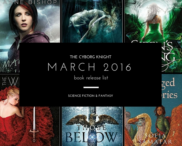 The Cyborg Knight - March 2016 SF&F Book Release List (2)